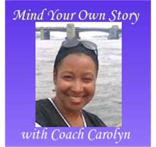 Mind Your Own Story with Coach Carolyn