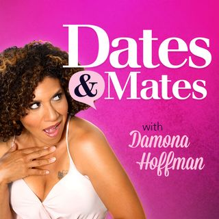 Dates & Mates with Damona Hoffman