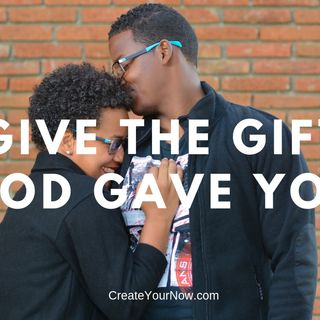 1393 Give the Gift God Gave You