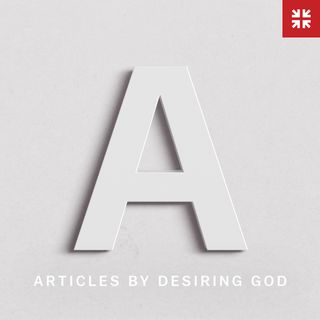 Articles by Desiring God