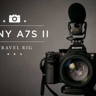 My Sony A7S II Travel Rig