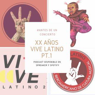 Rumbo a los Viente Años del Vive Latino PT. 1