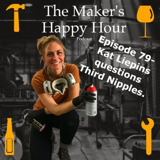 Episode 79- Kat Liepins questions Third Nipples.