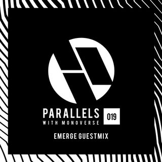 Parallels 019 with Monoverse (Emerge Guestmix)
