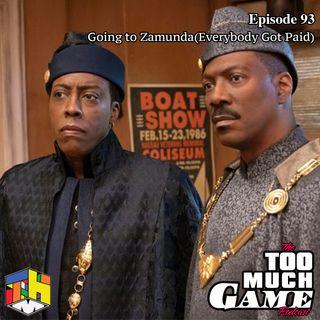 Episode 93 - Going To Zamunda(Everybody Got Paid)