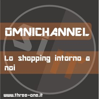 Omnichannel: lo shopping intorno a noi