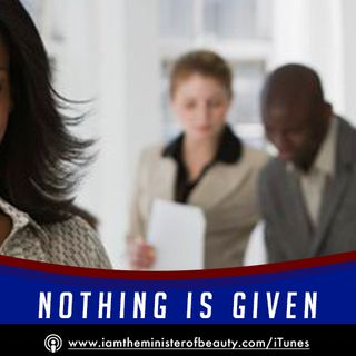 Nothing Is Given