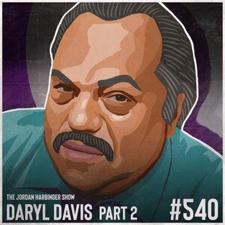 540: Daryl Davis   A Black Man's Odyssey in the KKK Part Two