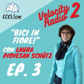 """VELOCITY RADIO 2x03 - """"Bici in fiore"""" con Laura Piovesan Schütz"""