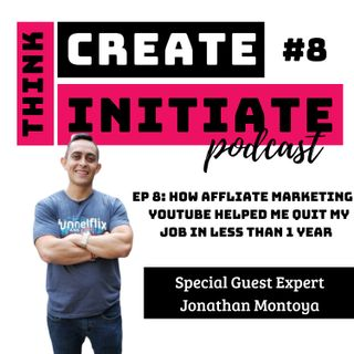 007 How Affliate Marketing & YouTube helped me quit my job in less than 1 Year - Special Guest Expert  Jonathan Montoya