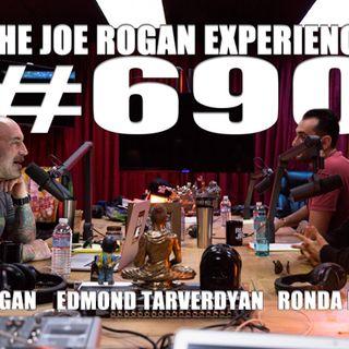 #690 - Ronda Rousey & Edmond Tarverdyan