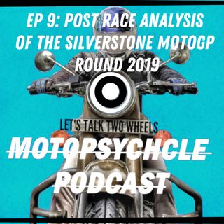 Post Race Analysis of the Silverstone MotoGP Round 2019 I #Episode9