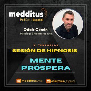 #81 Hipnosis para Desarrollar una Mente Próspera | Odair Comin