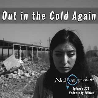 "Episode 235 Wednesday ""Out In The Cold Again"""