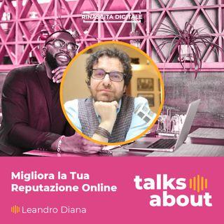 Episodio 34 - Leandro Diana - Migliora la tua reputazione online