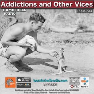 Addictions and Other Vices 628 - Bombshell Radio