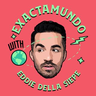 Eddie's new podcast Exactmundo (Ep 14 Preview)