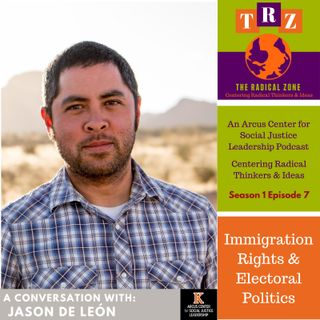 Electoral Politics & Immigration Rights with Jason De Leon