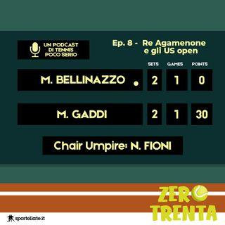 Ep.8 - Re Agamenone e gli US Open