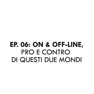 Better Call Boris episodio 6 . ON & OFF-LINE, PRO E CONTRO DI QUESTI DUE MONDI