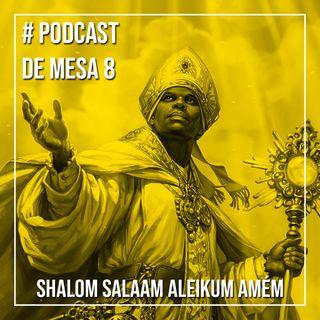 Podcast de Mesa 008 - Shalom salaam aleikum amém