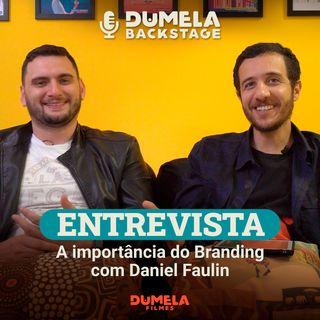 Entrevista 01 - A importância do Branding, com Daniel Faulin