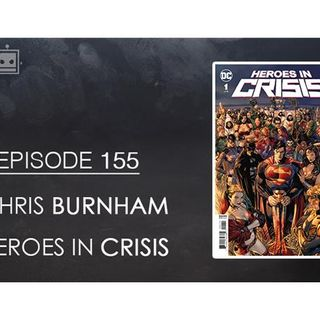 Episode 155: Chris Burnham Interview • HEROES IN CRISIS Review