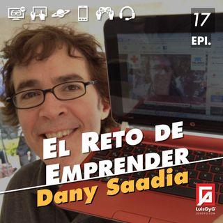 El reto de emprender con Dany Saadia.