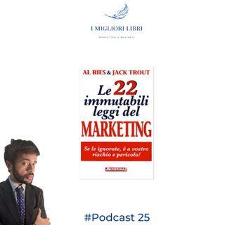 """Episodio 25 - """"Le 22 Leggi Immutabili del Marketing"""" di A.Ries e J.Trout - I migliori libri Marketing & Business"""