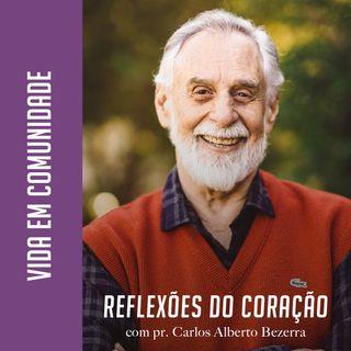VIDA EM COMUNIDADE // pr. Carlos Alberto Bezerra