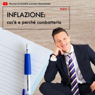 Inflazione cos'è e perchè combatterla - parte 1
