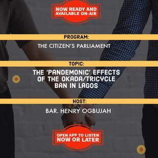 Citizen's Parliament   The 'Pandemonic' Effects Of The Okada/Tricycle Ban In Lagos