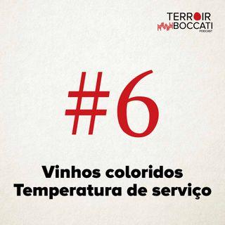 TBP #6 Vinhos Coloridos e Temperatura de Serviço