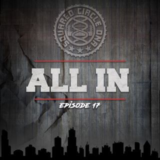 Episode 17 - All In
