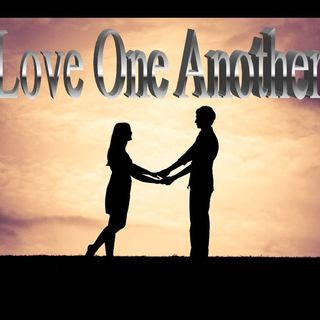 LOVE ONE ANOTHER - pt1 - Love One Another