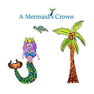 "Get Your ""A Mermaid's Crown"" Book Today!"