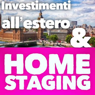 BM - Puntata n. 99 - Investimenti all'estero e Home Staging