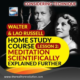 Walter & Lao Russell Home Study Course Lesson 2 Meditation Scientifically Explained Further