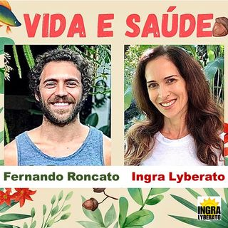 Podcast: Ingra Lyberato e Fernando Roncato pela Awí Superfoods - Vida e Saúde