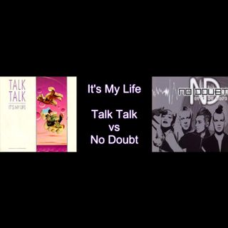 "Throwback Thursday: ""It's My Life"" - Talk Talk vs. No Doubt"