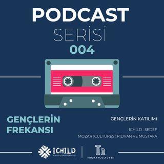 #004 Gençlerin Frekansı Podcast Serisi | Gençlerin Katılımı