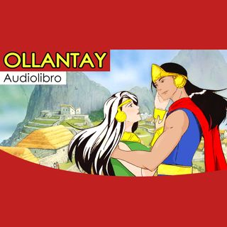 Parte 2 - Ollantay (Audiolibro)