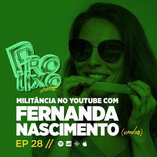 EP28 // Militância no YouTube com Fernanda Nascimento