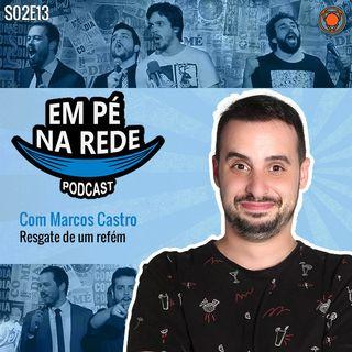 S02E13 - Marcos Castro - Resgate de um Refén