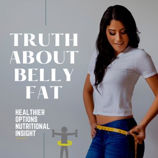 Truth about Belly Fat