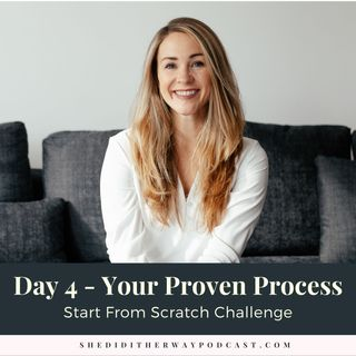 Start From Scratch Challenge [Day 4 - Your Proven Process]