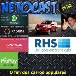 NETOCAST 1398 DE 22/02/2021 - O FIM DO CARRO POPULAR