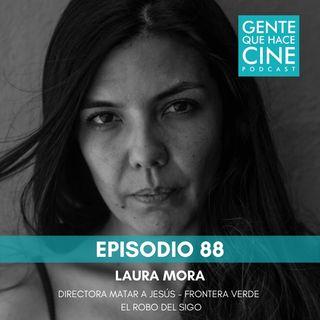 EP88: La pasión de Laura Mora