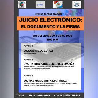 JUICIO ELECTRÓNICO: EL DOCUMENTO Y LA FIRMA (Ponencia de Raymond Orta)