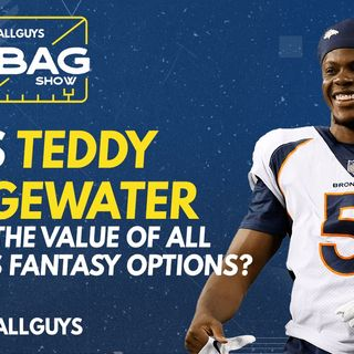 Does Teddy Bridgewater change the value of all Broncos fantasy options? | Fantasy Football 2021